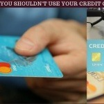 should not use credit card