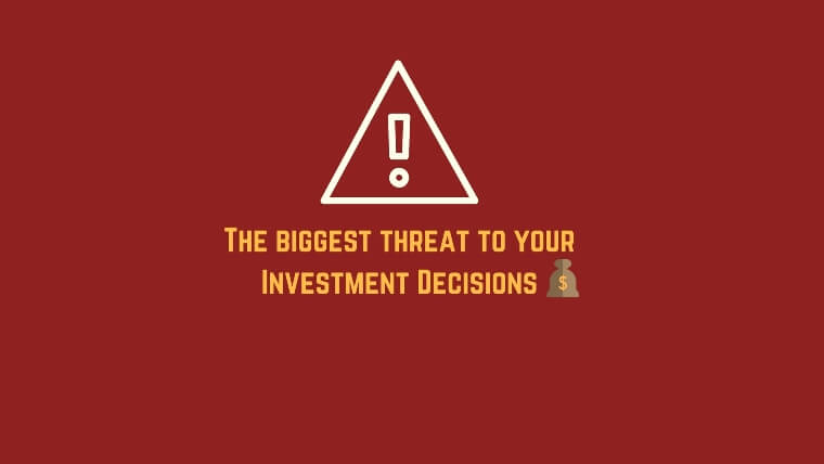 Biggest threat to investment decision