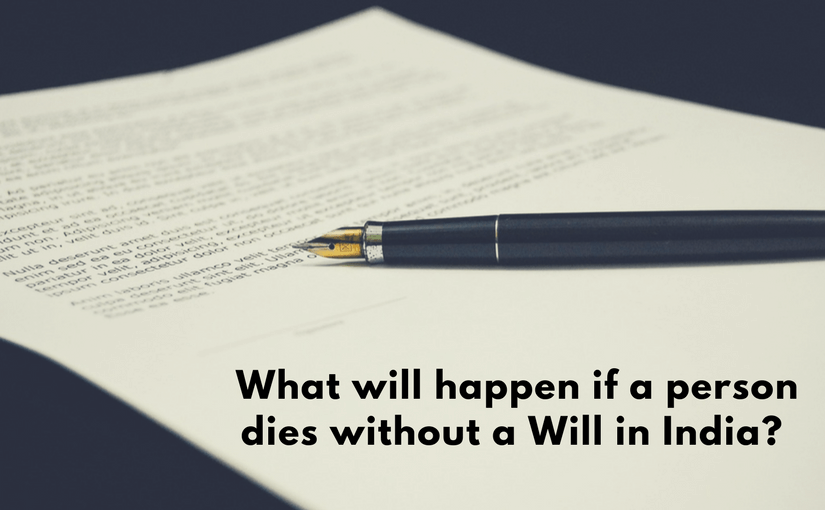 What if a person dies without a Will in India