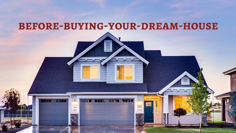 3 most important things to consider before buying your dream house