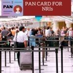 Pan card for NRIs