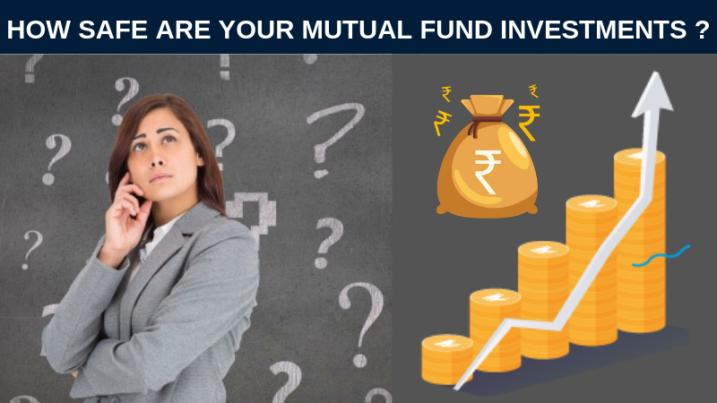 How safe are your mutual fund investments
