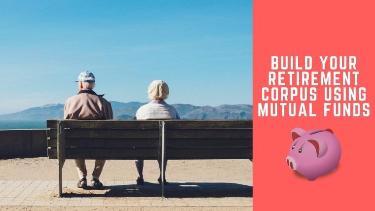 Retirement corpus using mutual funds