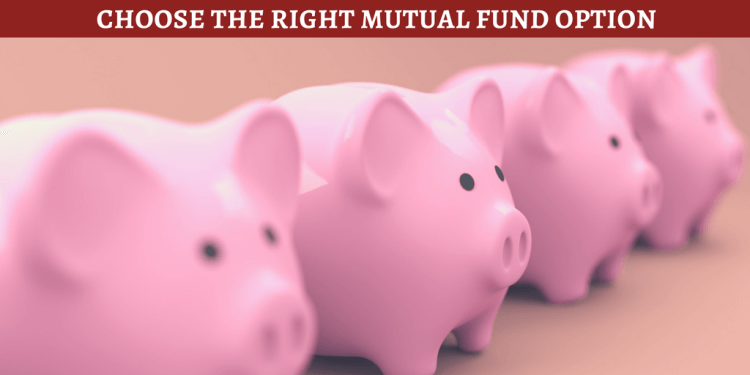 choose right mutual fund opions