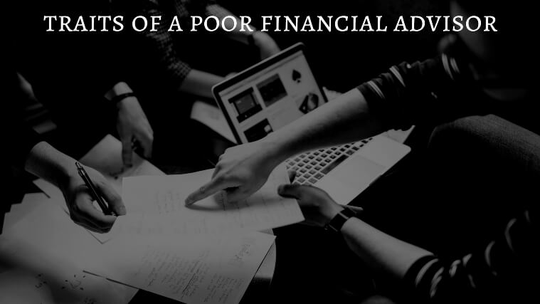 traits of a poor financial advisor