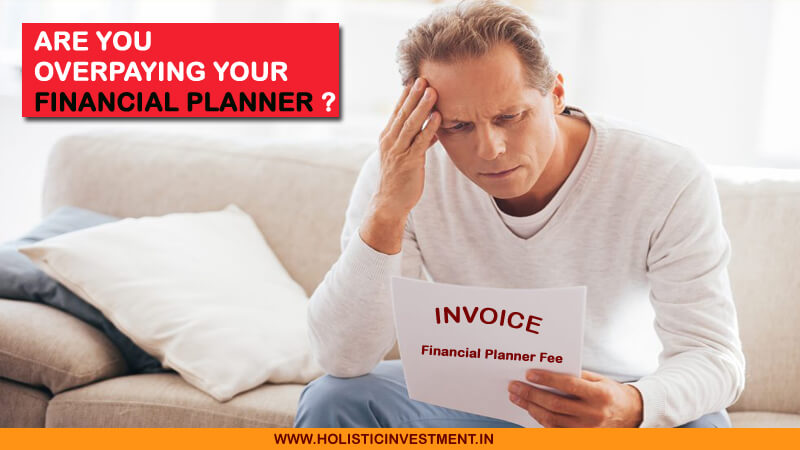 Are you overpaying your financial planner