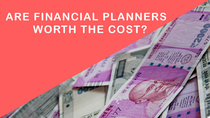 Financial planners worth the cost