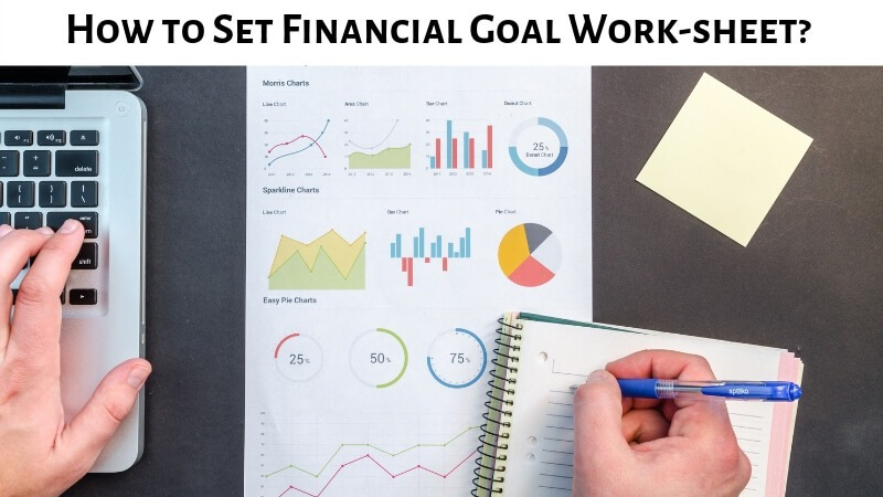 Financial Goal Work Sheet