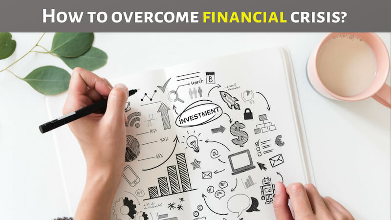 How to overcome financial crisis