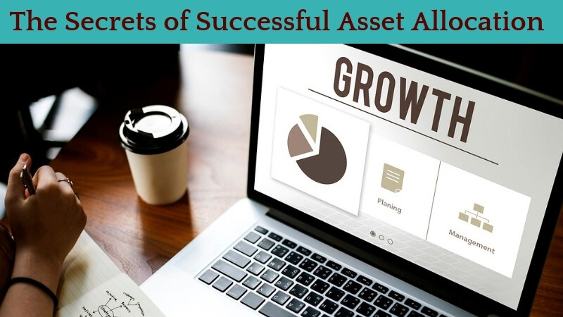 The Secrets of successfull Asset Allocation