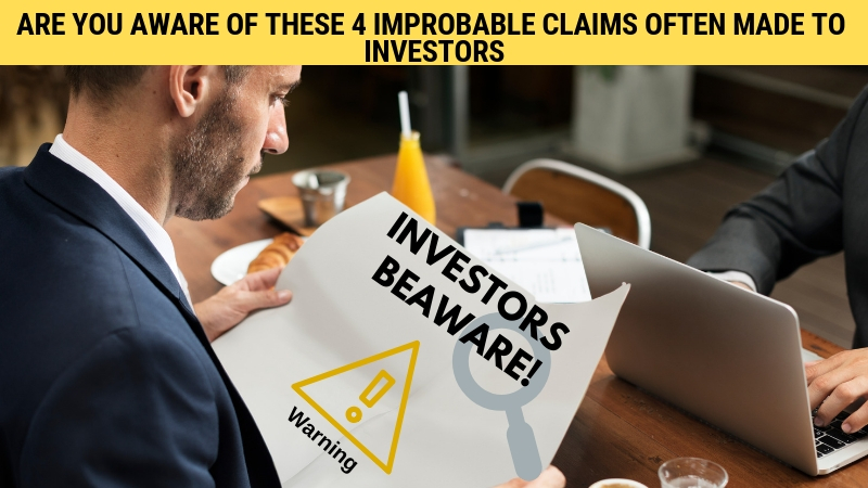 4 Improbable Claims Often Made to Investors