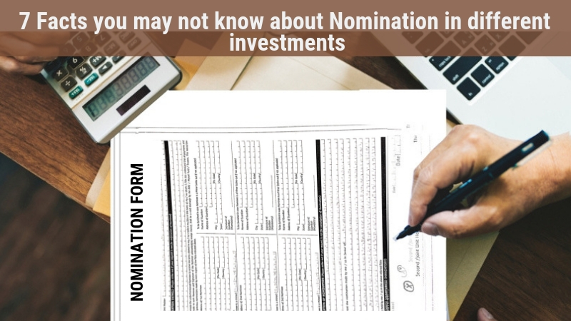 7 Facts you may not know about Nomination in different investments