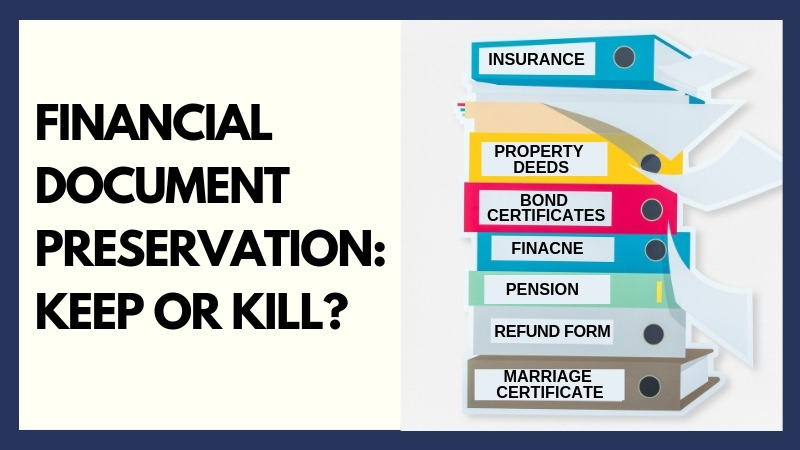 Financial Document preservation Keep or Kill