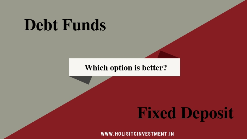 How debt funds score better than Fixed Deposits