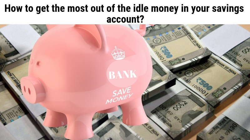 How to get the most out of the idle money your savings account