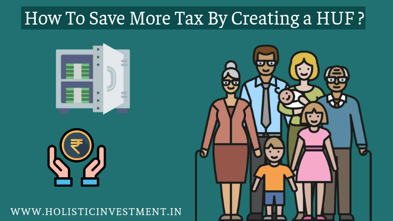 How to save more Tax by creating HUF,HUF
