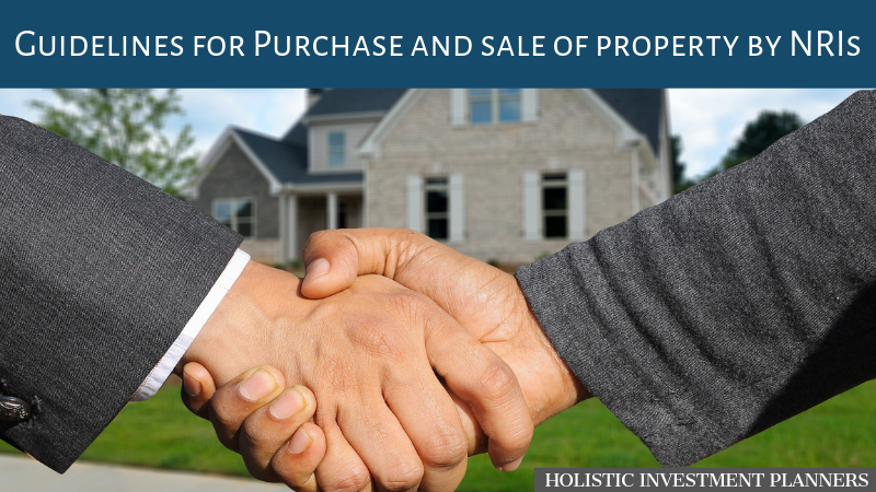 Purchase and Sale of property by NRI's