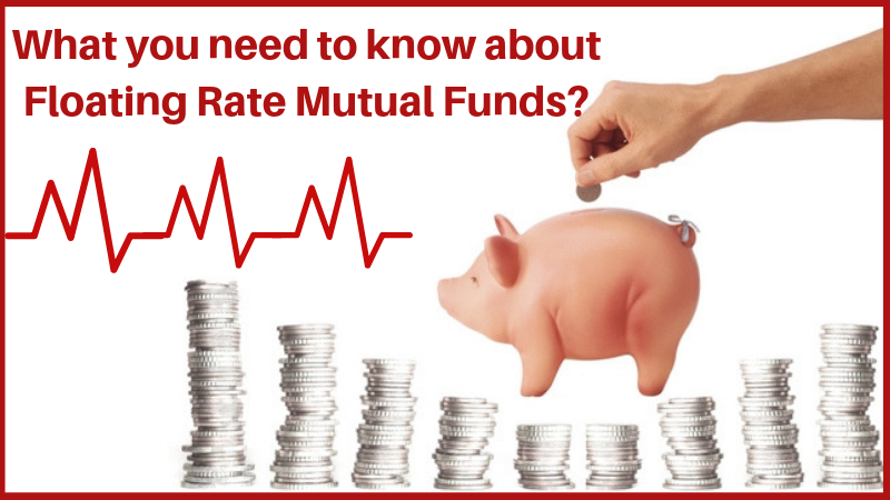 Floating Rate Mutual Funds