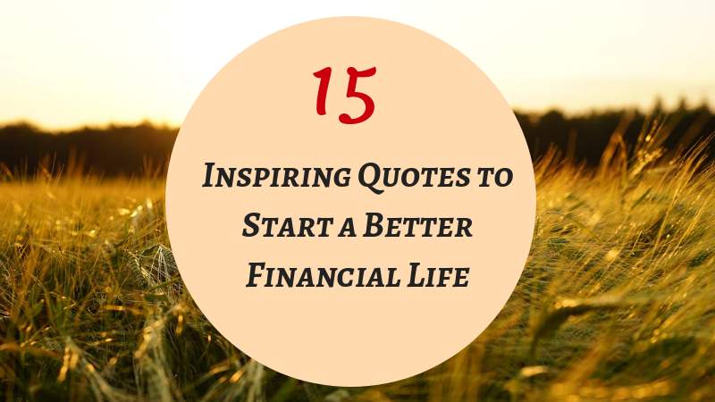 15 inspiring quotes to start a better financial life