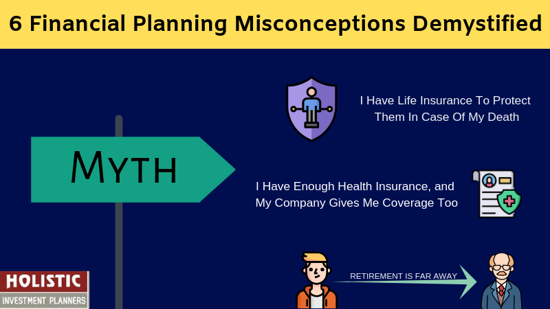 6 Financial Planning Misconceptions Demystified