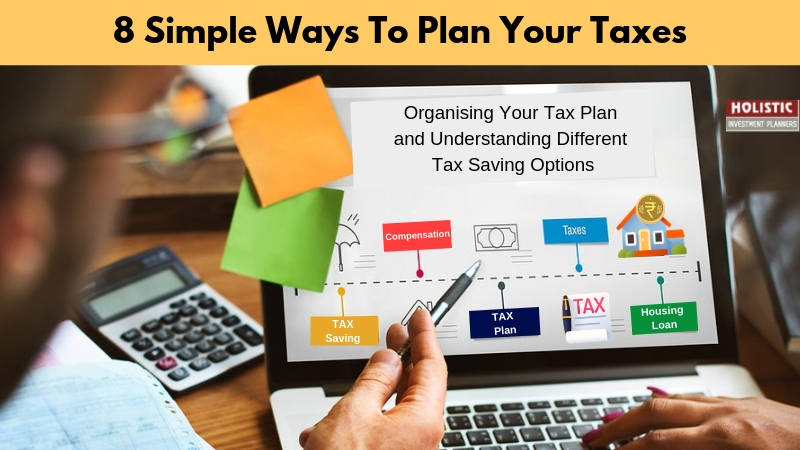 8 Simple Ways to Plan your Taxes