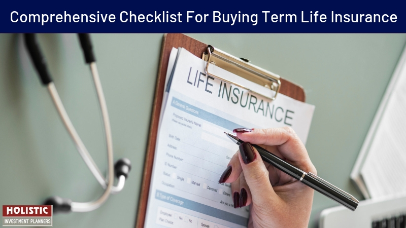 A Complete and Comprehensive Checklist for Buying Term Life Insurance