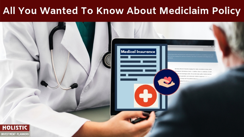 All you wanted to know about Mediclaim Policy