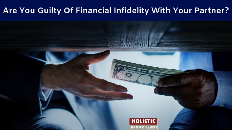 Are You Guilty Of Financial Infidelity With Your Partner