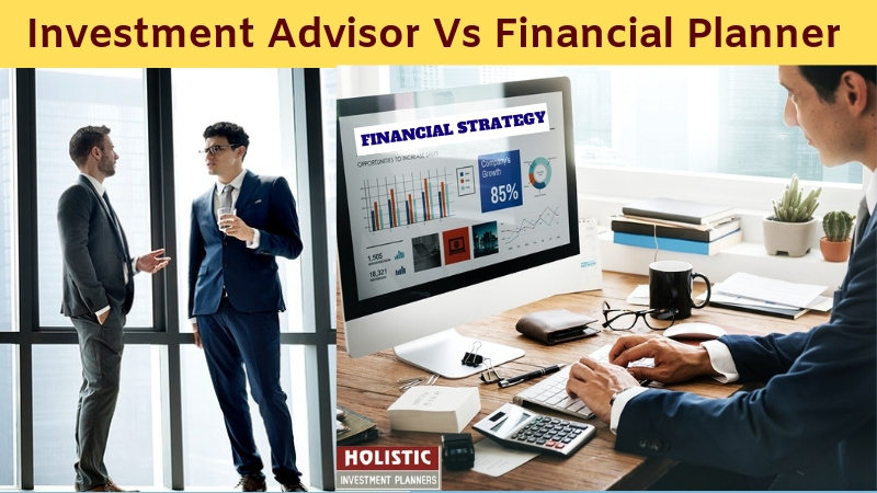 Investment Advisor Vs Financial Planner