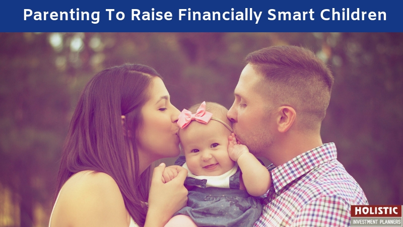 Parenting To Raise The Financially Smart Children