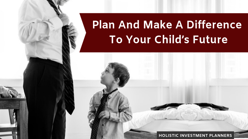 Plan And Make Difference To Your Child's Future