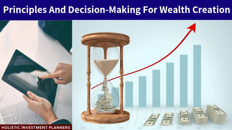 Principles And Decision Making For Wealth Creation