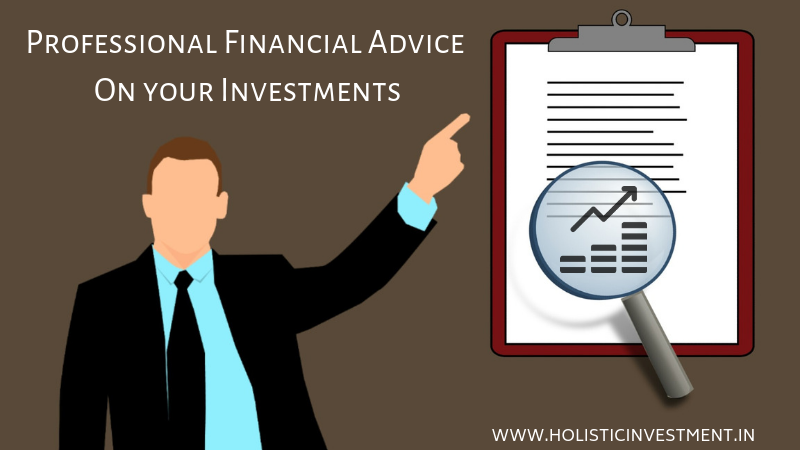 Proffessional financial advice on your investment
