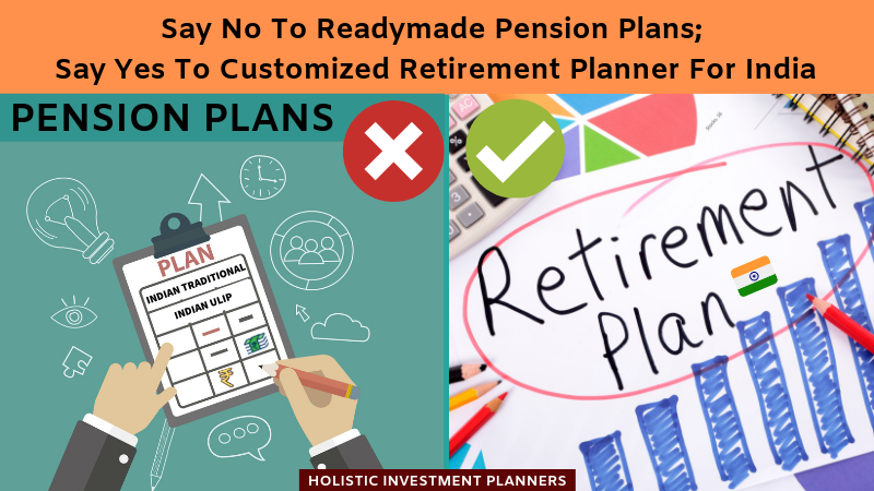 Say No To Readymade Pension Plans_ Say Yes To Customized Retirement Planner For India