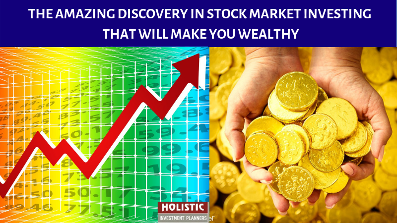 The Amazing Discovery In Stock Market Investing That Will Make You Wealthy