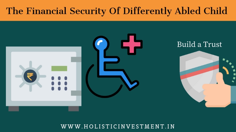 The financial security of differently abled child