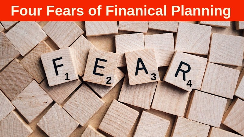 Four Fears of Financial Planning