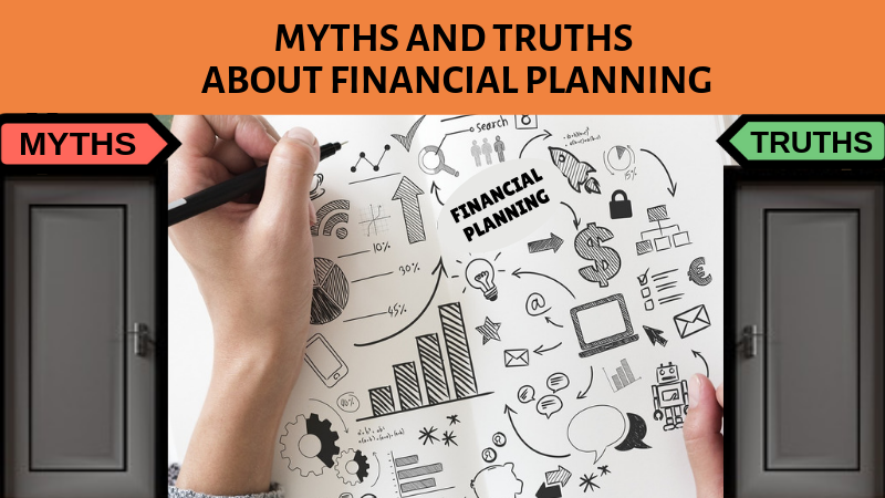 Myths and truths financial planning