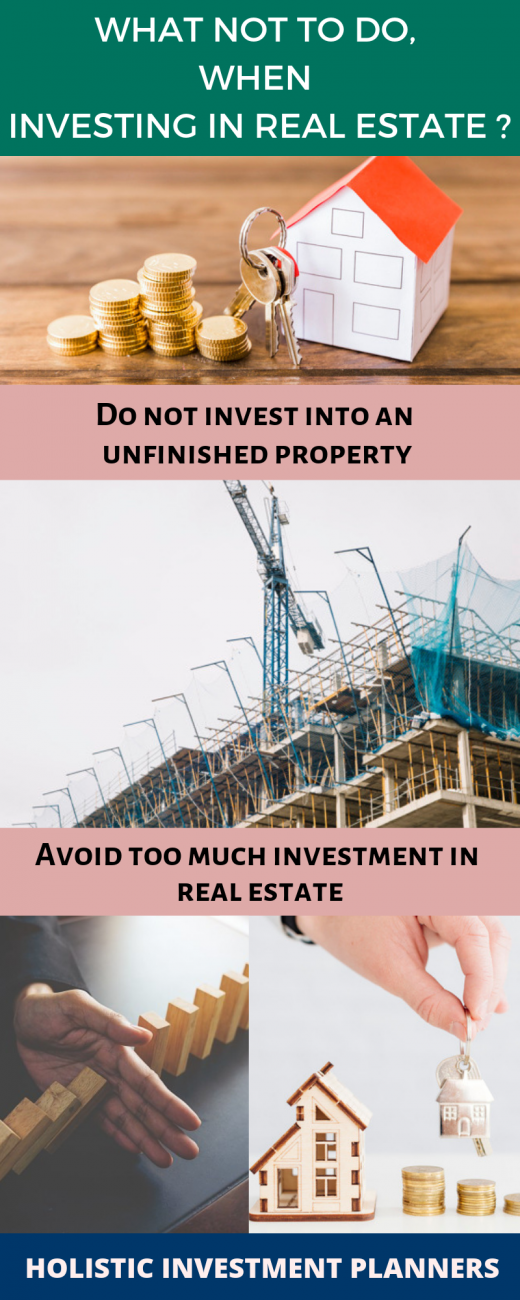 What NOT TO DO, when investing in real estate