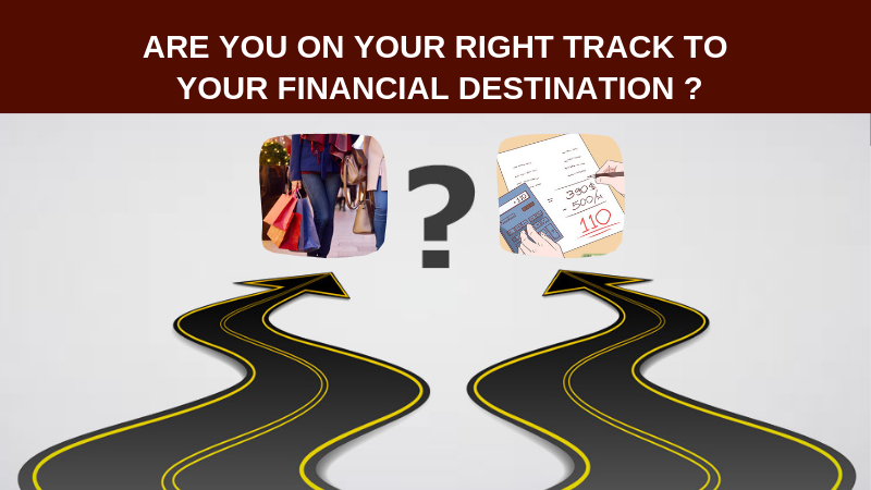 Are you on your right track to your Financial Destination