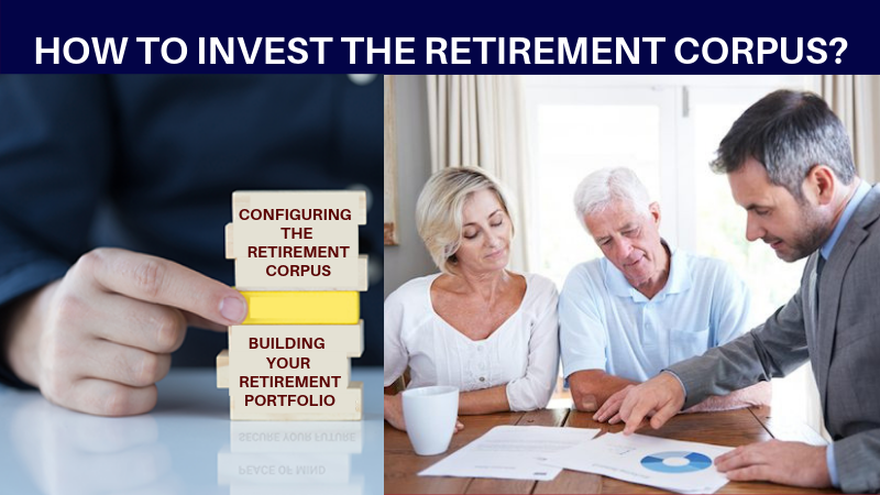 How to invest the retirement corpus