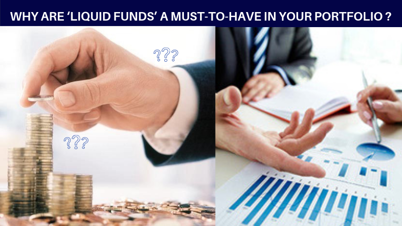 Why are liquid funds a must to have in your portfolio