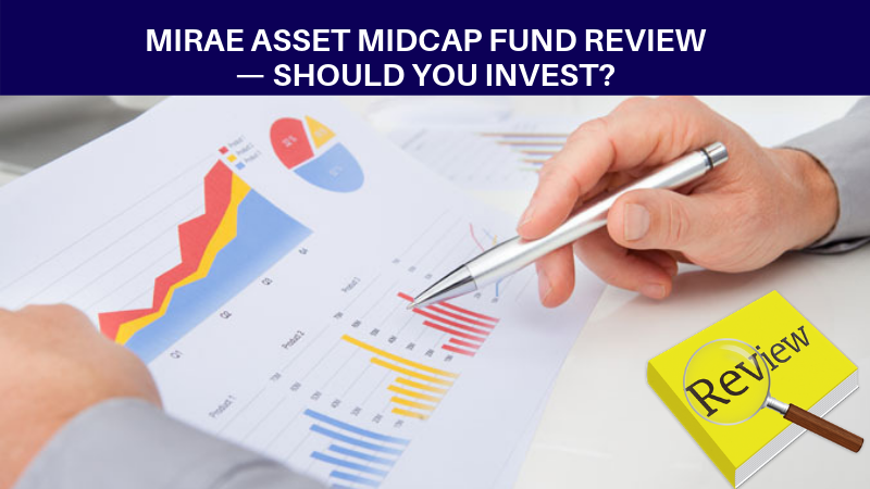 Mirae Asset Midcap Fund Review - should you invest