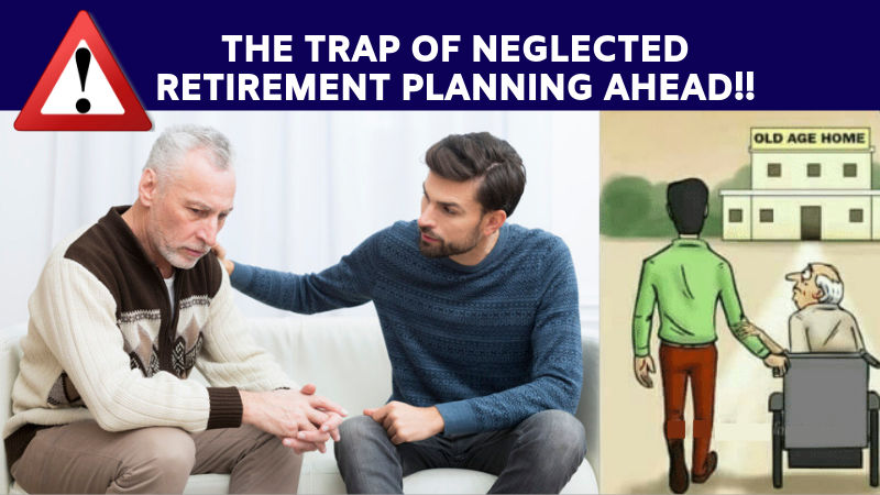 The trap of neglected retirement planning ahead