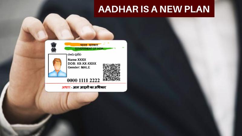 aadhar is a new plan