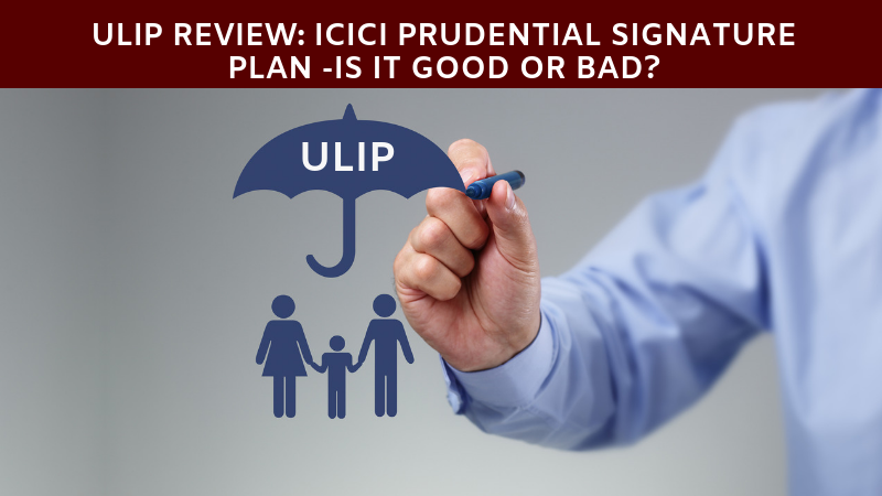 ULIP Review ICICI signature prudential plan