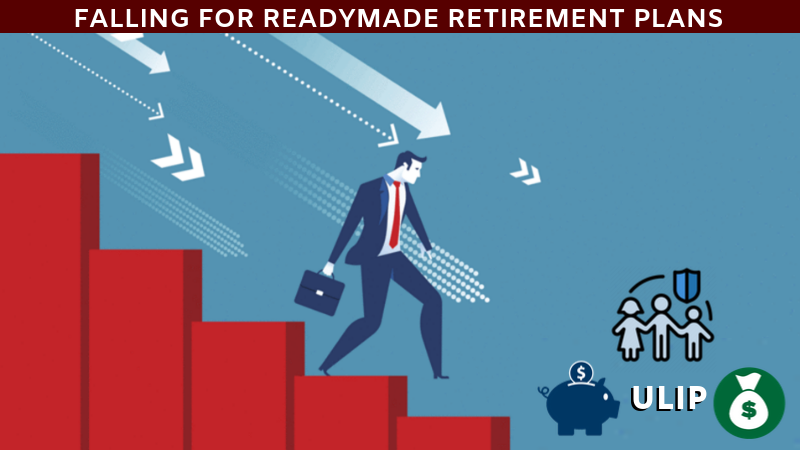 Falling for readymade retirement plans