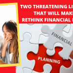 Two threatening life stories taht will make you rethink financial planning
