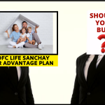 HDFC Life Sanchay par Advantage Plan - Should You Buy