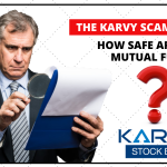 The karvy scam fallout - How safe are your mutual funds